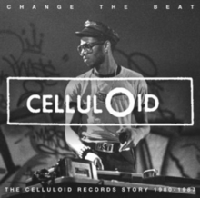 Change the Beat: The Celluloid Records Story 1980-1987, CD / Box Set Cd