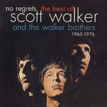 No Regrets - The Best of Scott Walker and the Walker Brothers: 1965-1976, CD / Album Cd