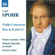 Louis Spohr: Violin Concertos Nos. 6, 8 and 11, CD / Album Cd