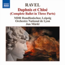 Ravel: Daphne Et Chloe: Complete Ballet in Three Parts, CD / Album Cd