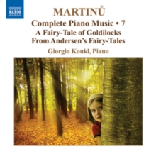 Complete Piano Music: A Fairy-tale of Goldilocks from Andersen's Fairy-tales, CD / Album Cd