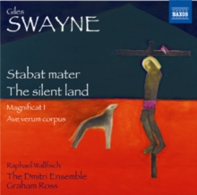 Giles Swayne: Stabat Mater/The Silent Land/Magnificat I/..., CD / Album Cd