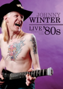 Johnny Winter: Live Through the 80s, DVD  DVD
