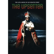 The Upsetter - The Life and Music of Lee 'Scratch' Perry, DVD DVD