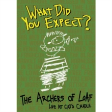 The Archers of Loaf: What Did You Expect? - Live at Cat's Cradle, DVD DVD