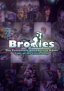 Bronies - The Extremely Unexpected Adult Fans of My Little Pony, DVD  DVD