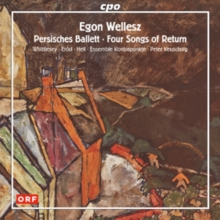 Egon Wellesz: Persisches Ballett/Four Songs of Return, CD / Album Cd