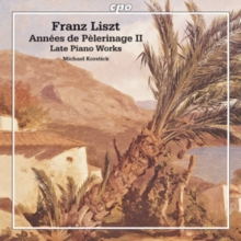 Franz Liszt: Annees De Pelerinage II/Late Piano Works, CD / Album Cd