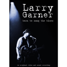 Larry Garner: Born to Sang the Blues, DVD  DVD