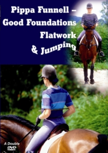 Pippa Funnell: Good Foundations, Flatwork and Jumping, DVD  DVD