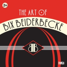 The Art of Bix Beiderbecke, CD / Album Cd