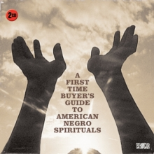 A First-time Buyer's Guide to American Negro Spirituals, CD / Album Cd
