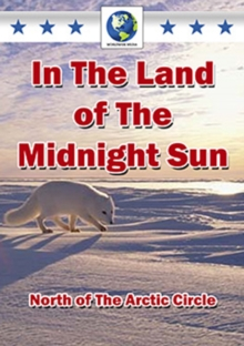 In the Land of the Midnight Sun - North of the Arctic Circle, DVD  DVD