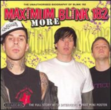 More Maximum Blink 182: The Unauthorised Biography of Blink-182, CD / Album Cd