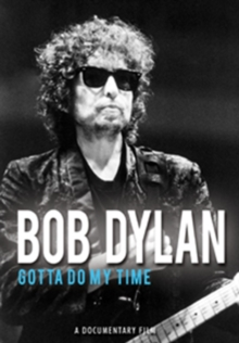 Bob Dylan: Gotta Do My Time, DVD  DVD
