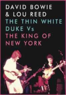 David Bowie and Lou Reed: The Thin White Duke Vs the King Of..., DVD  DVD