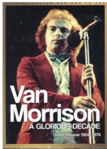 Van Morrison: A Glorious Decade, DVD  DVD