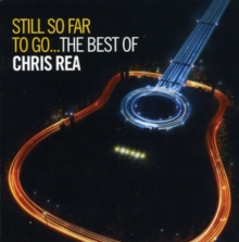 Still So Far to Go: The Best of Chris Rea, CD / Album Cd