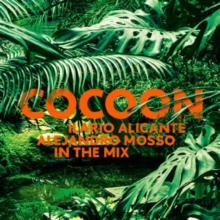 Cocoon: Mixed By Ilario Alicante & Alejandro Mosso, CD / Album Cd