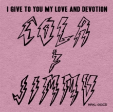 I Give to You My Love and Devotion, CD / Album Cd