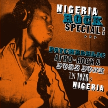 Nigeria Rock Special: Psychedelic Afro-rock and Fuzz Funk, CD / Album Cd
