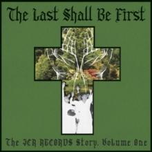 "The Last Shall Be First: The JCR Records Story, Vinyl / 12"" Album Vinyl"