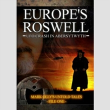 Europe's Roswell: UFO Crash at Aberystwyth, DVD  DVD