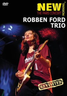 Robben Ford Trio: New Morning - The Paris Concert Revisited, DVD  DVD