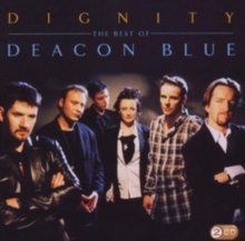 Dignity: The Best of Deacon Blue, CD / Album Cd