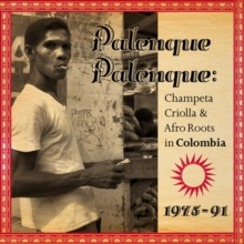 Palenque Palenque: Champeta Criolla & Afro Roots in Colombia: 1975-1991, CD / Album Cd