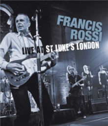 Francis Rossi: Live from St. Luke's, London, Blu-ray  BluRay