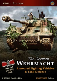 The German Wehrmacht: Armoured Fighting Vehicles and Tank Defence, DVD DVD
