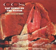 Tap Turns On the Water: The C.C.S. Story (Deluxe Edition), CD / Album Cd