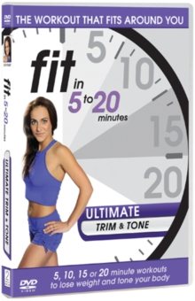 Fit in 5 to 20 Minutes: Ultimate Trim and Tone, DVD  DVD
