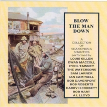 Blow The Man Down: A Collection Of Sea Songs And Shanties, CD / Album Cd