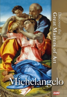Discover the Great Masters of Art: Michelangelo, DVD  DVD