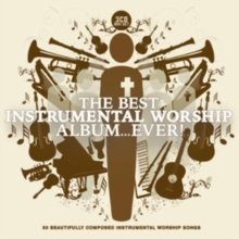 The Best Instrumental Worship Album... Ever!, CD / Album Cd