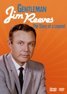 Gentleman Jim Reeves - The Story of a Legend, DVD DVD