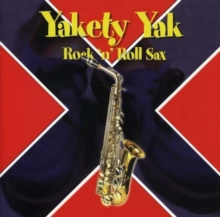 Yakety Yak Rock N Roll Sax, CD / Album Cd