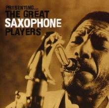 Presenting the Great Saxophone Players, CD / Album Cd