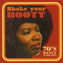 Shake Your Booty 70s: Dance Floor Hits, CD / Album Cd