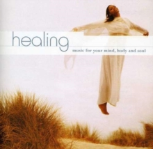 Healing Music for Your Mind, Body and Soul, CD / Album Cd