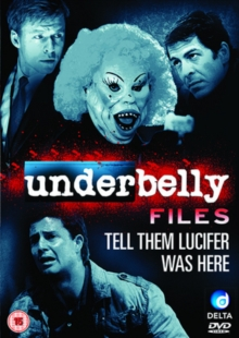 Underbelly Files: Tell Them Lucifer Was Here, DVD  DVD