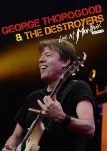 George Thorogood and the Destroyers: Live at Montreux 2013, DVD  DVD