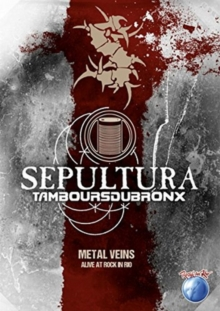 Sepultura With Les Tambours Du Bronx: Metal Veins - Rock in Rio, DVD  DVD