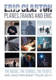 Eric Clapton: Planes, Trains and Eric, DVD  DVD