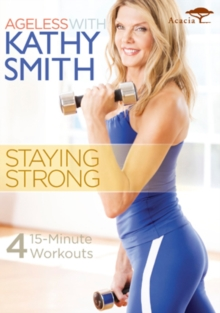 Kathy Smith: Ageless - Staying Strong, DVD  DVD