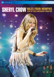 Sheryl Crow: Miles from Memphis - Live at the Pantages Theatre, DVD DVD