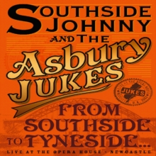 Southside Johnny and the Asbury Jukes: From Southside to Tyneside, DVD  DVD