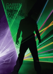 Darren Hayes: The Time Machine Tour, DVD  DVD
